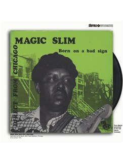 Magic Slim: Born On A Bad Sign  |