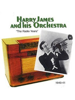 Harry James And His Orchestra: The Radio Years CDs |
