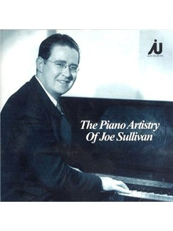 Joe Sullivan: The Piano Artistry Of CDs |