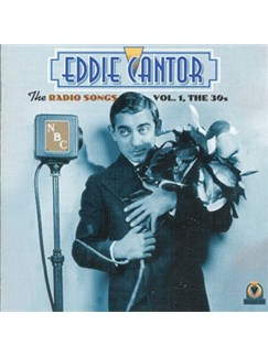 Eddie Cantor: The Radio Songs Vol. 1 CDs |