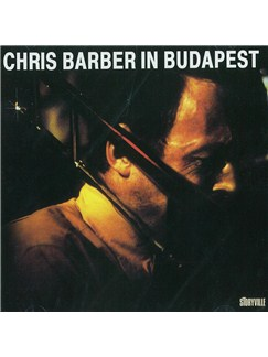 Chris Barber In Budapest CDs |
