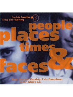 Fredrik Lundin/Trine-Lise Væ: People Places Times And Faces CDs |
