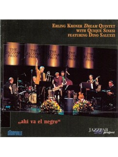 Erling Kroner Dream Quintet: Ahi Va El Negro CDs |