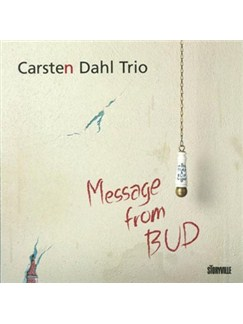 Carsten Dahl: Message From Bud CDs |