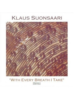 Klaus Suonsaari: With Every Breath I Take CDs |