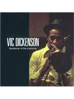 Vic Dickenson: Gentleman Of The Trombone CDs |