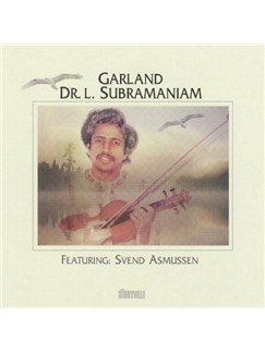 Dr L. Subbramaniam/Svend Asmussen: Garland CDs |