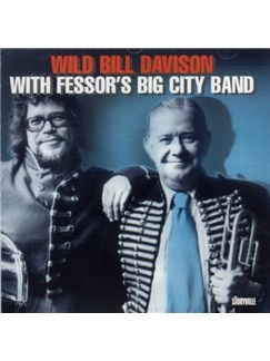 Wild Bill Davison With Fessor's Big City Band CDs |