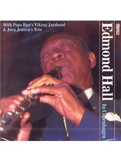 Edmond Hall/Papa Bue: Edmond Hall In Copenhagen CDs | Clarinet