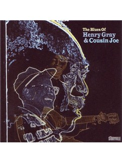 Henry Gray/Cousin Joe: The Blues Of CDs |