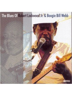 Robert Lockwood/'Boogie' Bill Webb: The Blues Of CDs |