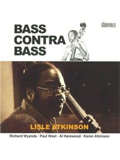 Lisle Atkinson: Bass Contra Bass CDs |