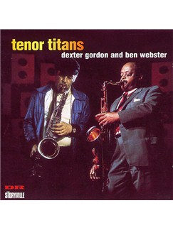 Dexter Gordon/Ben Webster: Tenor Titans CDs |