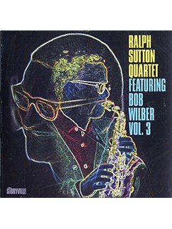 The Ralph Sutton Quartet: Featuring Bob Wilber - Volume 3 CDs |