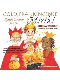 Sheila Wilson: Gold, Frankincense And Mirth! - A Christmas Musical (CD) CDs | Unison Voice