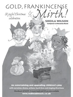 Sheila Wilson Gold Frankincense And Mirth A Christmas Musical Pupils Book