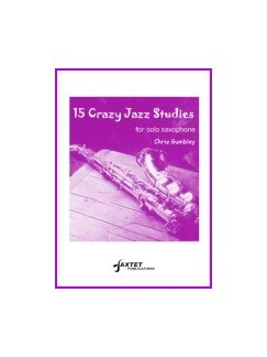 Chris Gumbley: 15 Crazy Jazz Studies Books | Solo Saxophone