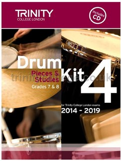 Trinity College London: Drum Kit 4 (Grades 7 & 8) With CD 2014-2019 Books | Drums