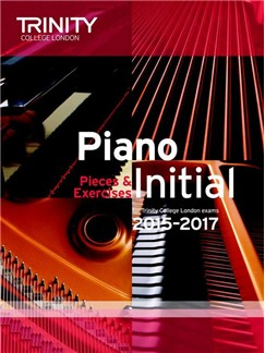 Trinity College London: Piano Exam Pieces & Exercises 2015-2017 - Initial (Book Only) Books | Piano