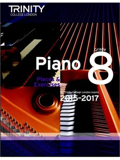 Trinity College London: Piano Exam Pieces & Exercises 2015-2017 - Grade 8 (Book Only) Books | Piano