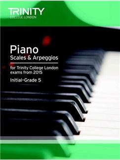 Trinity College London: Piano Scales & Arpeggios From 2015 - Initial-Grade 5 Books | Piano