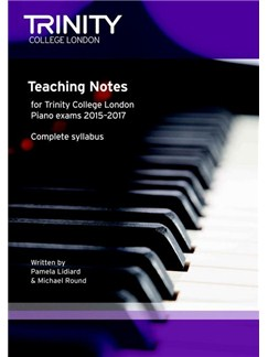 Trinity College London: Piano Teaching Notes 2015-2017 Books | Piano