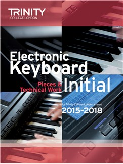 Trinity College London: Exam Pieces From 2015 - Electronic Keyboard: Initial Books | Keyboard