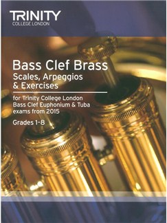 Trinity College London: Bass Clef Scales, Arpeggios & Exercises From 2015 - Grades 1 - 8 Books | Bass Clef Instruments, Euphonium, Tuba