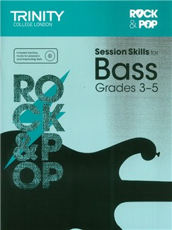 Trinity College London: Rock & Pop Session Skills For Bass, Grades 3–5 (Book/CD) Books and CDs | Bass Guitar