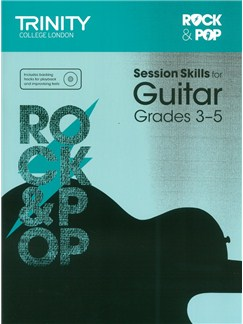 Trinity College London: Rock & Pop Session Skills For Guitar, Grades 3–5 (Book/CD) Books and CDs | Guitar