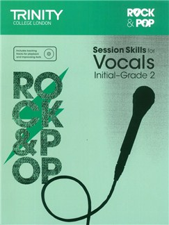 Trinity College London: Rock & Pop Session Skills For Vocals, Initial–Grade 2 (Book/CD) Books and CDs | Voice