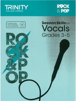 Trinity College London: Rock & Pop Session Skills For Vocals, Grades 3–5 (Book/CD) Books and CDs | Voice