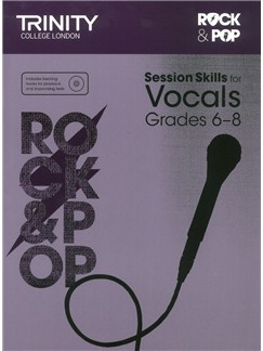 Trinity College London: Rock & Pop Session Skills For Vocals, Grades 6–8 (Book/CD) Books and CDs | Voice