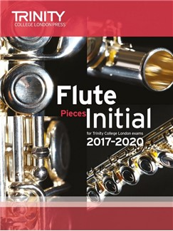 Trinity College London: Flute Exam 2017-2020 - Initial (Score/Parts) Books | Flute