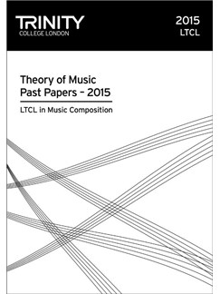 Trinity College London: LTCL In Music Composition Past Papers (2015) Books |