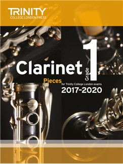 Trinity College London: Clarinet Exam Pieces Grade 1, 2017–2020 (Score And Part) Books | Clarinet, Piano Accompaniment