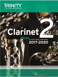Trinity College London: Clarinet Exam Pieces Grade 2, 2017–2020 (Score And Part) Books | Clarinet, Piano Accompaniment