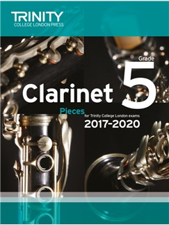 Trinity College London: Clarinet Exam Pieces Grade 5, 2017–2020 (Score And Part) Books | Clarinet, Piano Accompaniment