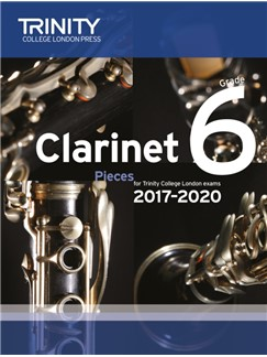 Trinity College London: Clarinet Exam Pieces Grade 6, 2017–2020 (Score And Part) Books | Clarinet, Piano Accompaniment