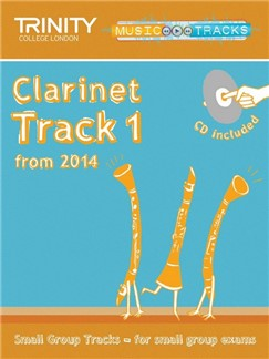 Trinity College London: Small Group Tracks - Clarinet Track 1 (Book/CD) Books and CDs | Clarinet