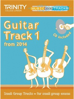 Trinity College London: Small Group Tracks - Guitar Track 1 (Book/CD) Books and CDs | Guitar