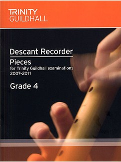 Trinity Guildhall: Descant Recorder 2007-2011 Grade 4 Books   Descant Recorder, Piano Accompaniment