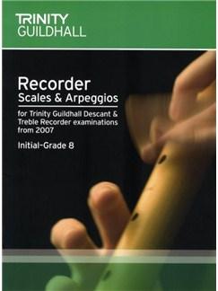 Trinity Guildhall: Recorder Scales And Arpeggios 2007 - Initial-Grade 8 Books | Soprano (Descant) Recorder, Alto (Treble) Recorder
