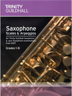 Trinity Guildhall: Saxophone Scales And Arpeggios 2007 - Grades 1-8 Books | Saxophone