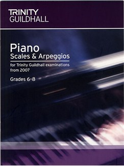 Trinity Guildhall: Scales and Arpeggios For Piano Grades 6-8 (2007) Books | Piano