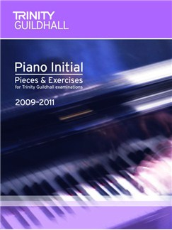 Trinity Guildhall: Piano Initial - Pieces And Exercises 2009-2011 Books | Piano
