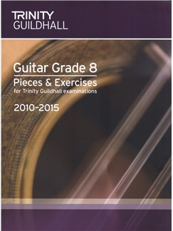 Trinity Guildhall: Guitar Grade 8 Pieces And Exercises - 2010 To 2015 Books | Guitar
