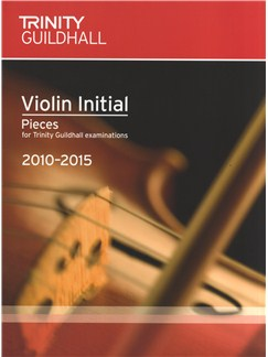 Trinity Guildhall: Violin Initial Pieces - 2010 To 2015 Books | Violin, Piano Accompaniment