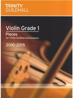 Trinity Guildhall: Violin Grade 1 Pieces - 2010 To 2015 Books | Violin, Piano Accompaniment