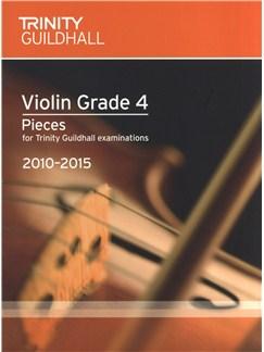 Trinity Guildhall: Violin Grade 4 Pieces - 2010 To 2015 Books | Violin, Piano Accompaniment